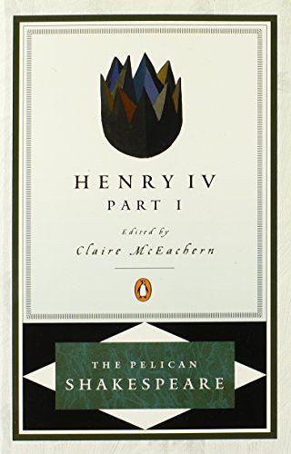 Henry IV, Part 1 (Pelican Shakespeare)