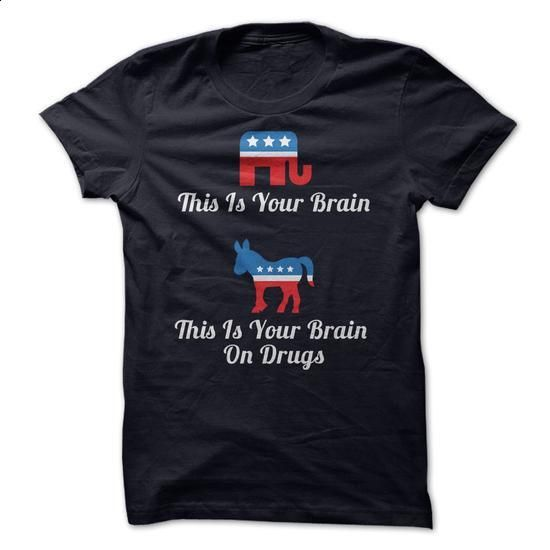 This is Your Brain on Drugs Anti Democrat T-Shirt/Hoodie - #dress shirt #polo sweatshirt. MORE INFO => https://www.sunfrog.com/Political/This-is-Your-Brain-on-Drugs-Anti-Democrat-T-ShirtHoodie.html?60505