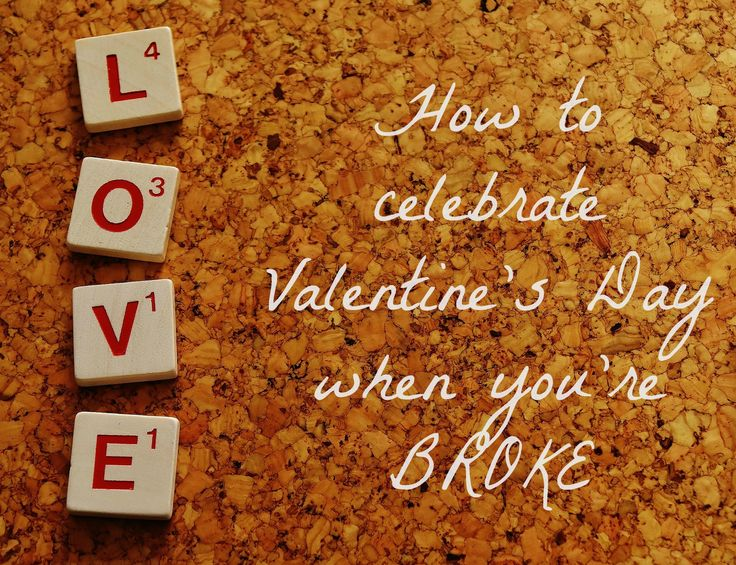 Yes, it's possible to have a great time celebrating V-Day even when you're down to your last few dollars. Check out these inexpensive ideas and wow your date!