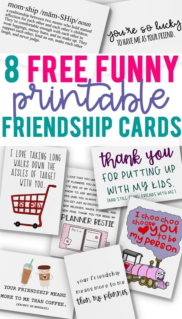 Download This Set Of 8 Free Funny Printable Friendship Cards Theyre Perfect For A Friends Birthday Valentines Day Happy Mail Or Just Because