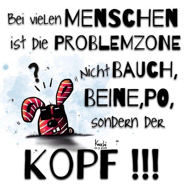 Bei vielen #Menschen ist die #Problemzone nicht #Bauch , #Beine , #Po , sondern der #Kopf  !!! Ab - knochi_art