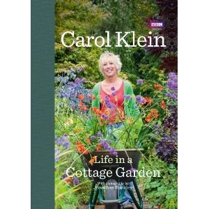 Life in a Cottage Garden, one of my most beloved gardening books. I read it like it would be a good novel. Beautiful and inspiring book. Carol Klein's diary through the gardening year.