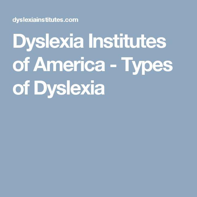 Dyslexia Institutes of America - Types of Dyslexia