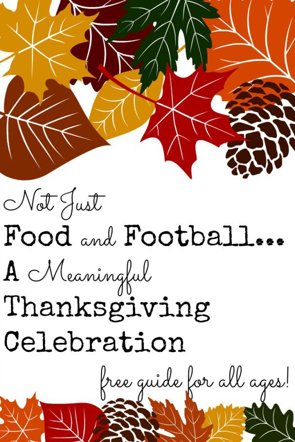 Download a free printable guide to help you have a meaningful Thanksgiving celebration.