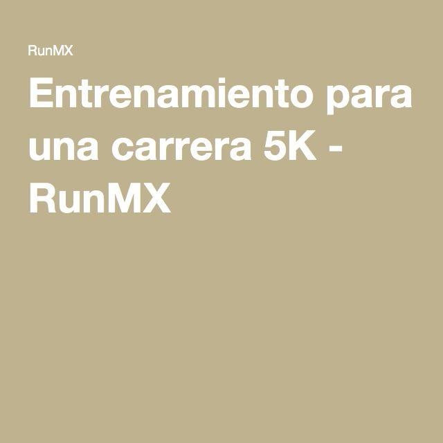 Entrenamiento para una carrera 5K - RunMX