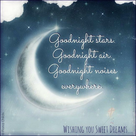 "Good Night Peeps Quotes: ""Goodnight Stars, Goodnight Air, Goodnight Noises"