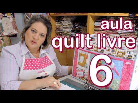 6ª Aula de Quilt Livre [De Pedacinhos] - YouTube