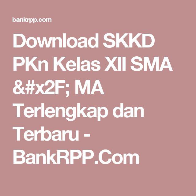 Download SKKD PKn Kelas XII SMA / MA Terlengkap dan Terbaru - BankRPP.Com