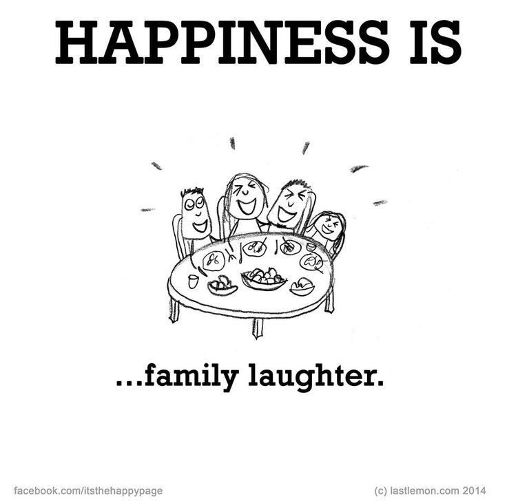Happiness Is Family Laughter.