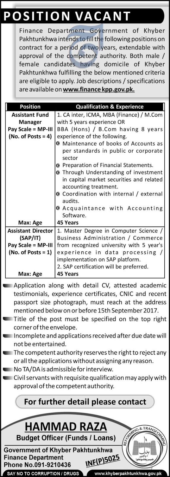 Jobs in KPK under Finance Department Download Application Form http://ift.tt/2ggrNhw   Jobs in Pakistan 2017 Following jobs are announced under:-  KPK under Finance Department   Last Date:  15 Sept   2017  Location:  KPK  Posted   on:  27 Aug   2017  Category:  Government   Organization:  KPK under Finance   Department  Website/Email:  financekpp.gov.pk  No.   of Vacancies  N/A  Education   required:  Masters MBA/CA Inter/ B.COM/BBA/   How   to Apply:  Mentioned   below  Vacant Positions…