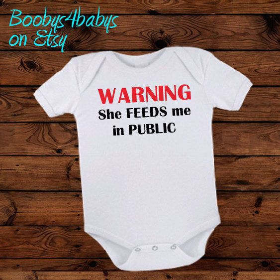 Warning she feeds me in public body suit for baby by boobys4babys
