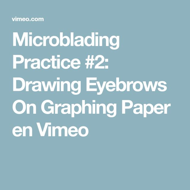Microblading Practice #2: Drawing Eyebrows On Graphing Paper en Vimeo