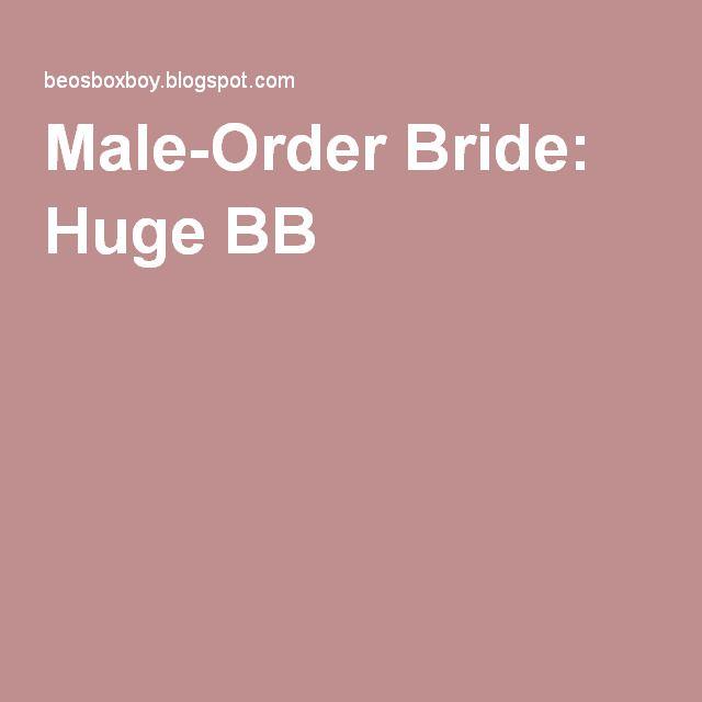 Male-Order Bride: Huge BB