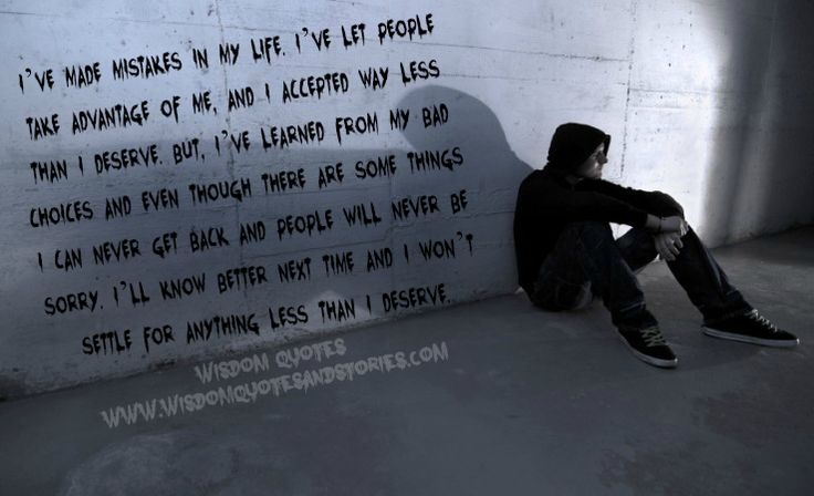 I have made mistakes in my life but now I won't settle than anything less than I deserve - Wisdom Quotes and Stories