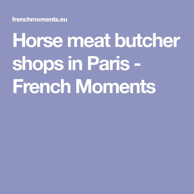 Horse meat butcher shops in Paris - French Moments