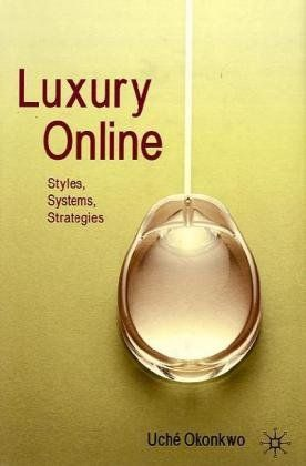 I'm selling Luxury Online: Styles, Systems, Strategies by Uche Okonkwo - $15.00 #onselz