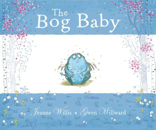 For the Kiddos: The Bog Baby by Jeanne Willis  When two small sisters go fishing in a magic pond, they find something much better than a frog or a newt. They find a Bog Baby. Small and blue, with wings like a dragon, the girls decide to take him home with them and keep him a secret. But the Bog Baby is a wild thing, and when he gets sick, the girls turn to their mother for help. She teaches them the greatest lesson of all: sometimes if you really love something, you have to let it go.
