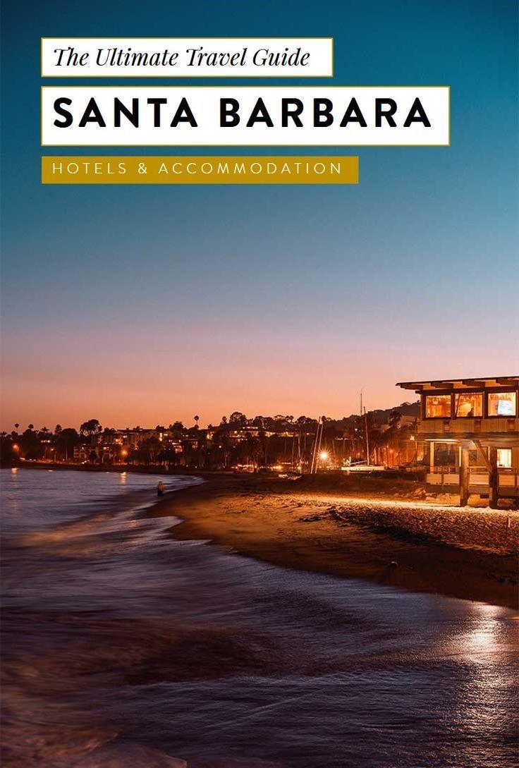 a weekend travel guide to santa barabara. what to do in santa barbara, california, santa barba hotels, santa barbara accommodation, where to stay, spas, beach, photography, resort, hotels, downtown, restaurants