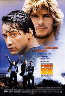 Point Break...great movie!!!