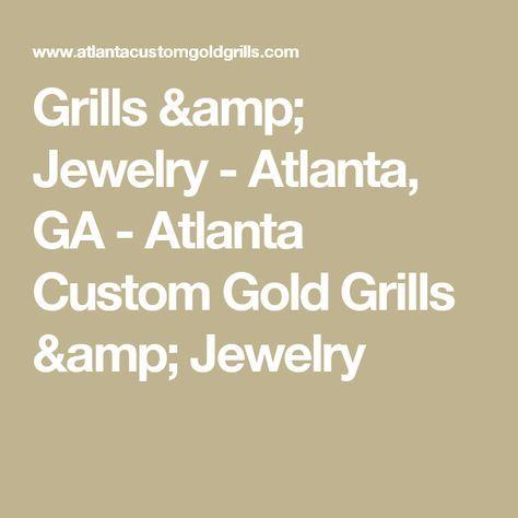 Grills & Jewelry - Atlanta, GA - Atlanta Custom Gold Grills & Jewelry