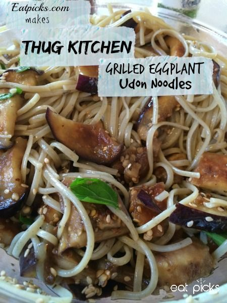 Great recipe for Chinese New Year! Grilled Eggplant with Udon Noodles from Thug KItchen