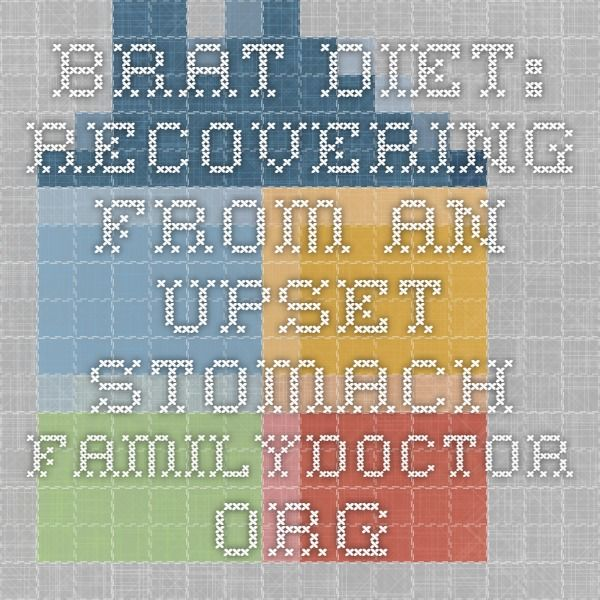 BRAT Diet: Recovering From an Upset Stomach -- FamilyDoctor.org