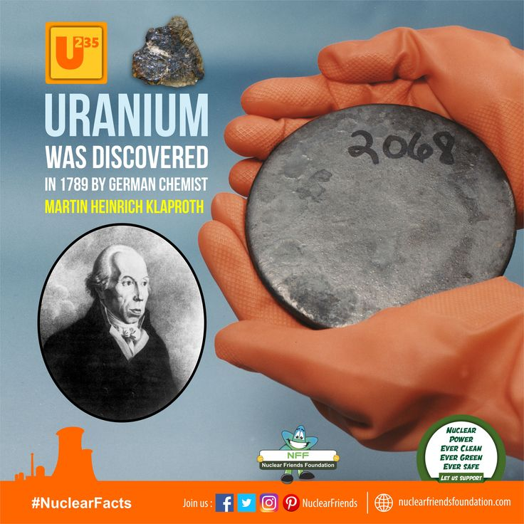 #NuclearFacts Uranium was discovered in 1789 by German Chemist Martin Heinrich Klaproth. Reach us @ www.nuclearfriendsfoundation.com #NuclearPower #NuclearEnergy #NFF #NuclearFriendsFoundation #Clean #Green