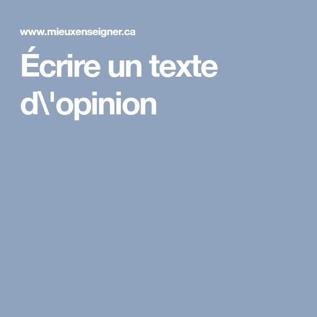 Écrire un texte d\'opinion