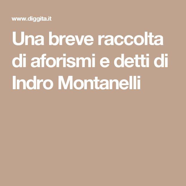 Una breve raccolta di aforismi e detti di Indro Montanelli