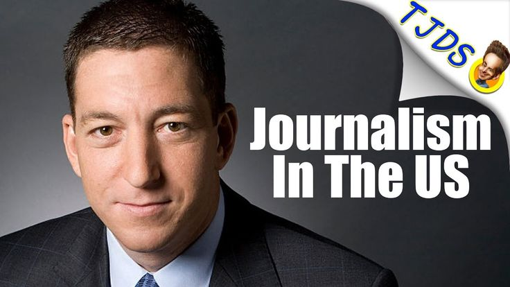 22 Dec '16:  Glenn Greenwald: The State Of Journalism In The US - YouTube - TJDS - 8:17