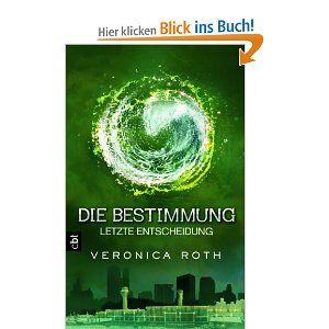 Die Bestimmung - Letzte Entscheidung: Band 3: Amazon.de: Veronica Roth, Petra Koob-Pawis: Bücher