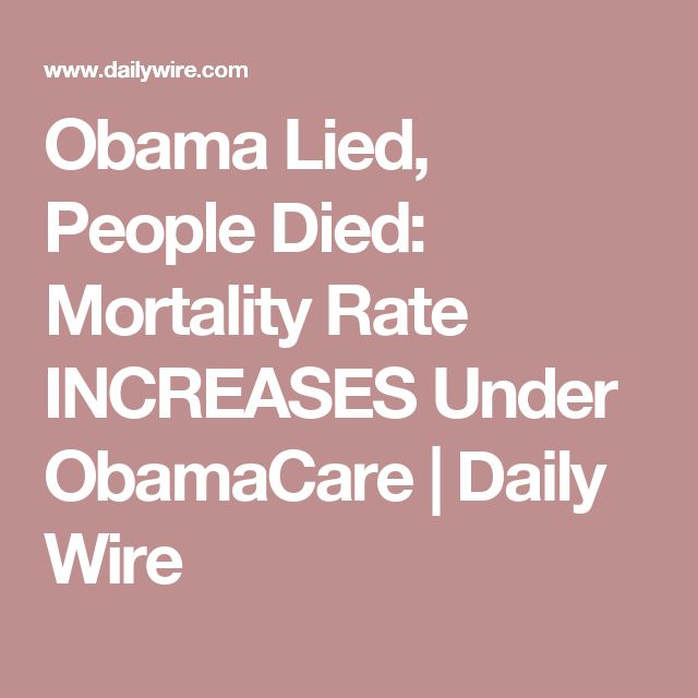 Obama Lied, People Died: Mortality Rate INCREASES Under ObamaCare | Daily Wire