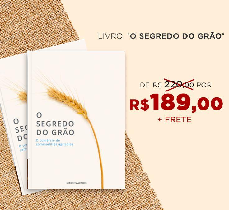 """O livro """"O Segredo do Grão"""" está com preço PROMOCIONAL de lançamento:<br />De R$ 220,00 por R$ 189,00 + frete.<br />Compre o seu: http://osegredodograo.com.br/produto/o-segredo-do-grao/<br />#livro #osegredodograo #segredodograo #book #lançamento #graos #plantio #milho #soja #trigo #produtores #agricultores #rural #exportação #economia"""