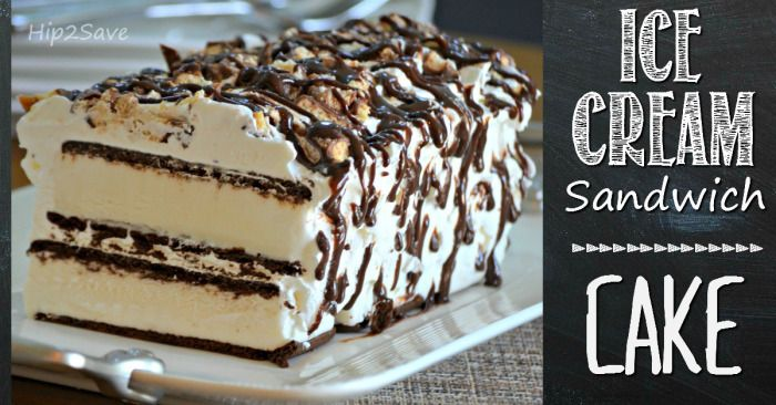 Ice Cream Sandwich Cake Hip2Save