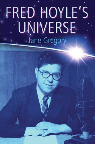 Fred Hoyle's Universe by Jane Gregory. $21.62. Publisher: OUP Oxford (May 26, 2005). Author: Jane Gregory. 417 pages