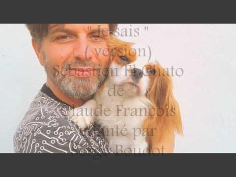 """"""" Je sais """" ( version) Sébastien El Chato de  Claude François chanté par..."""