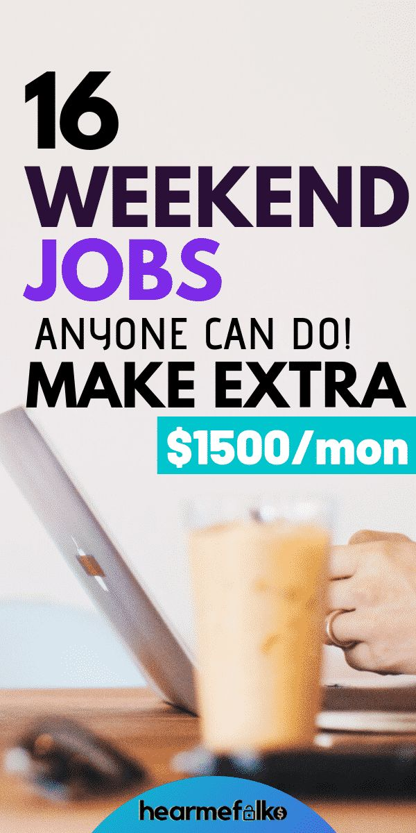 23 Flexible Weekend Jobs to Make Quick Bucks 2019!