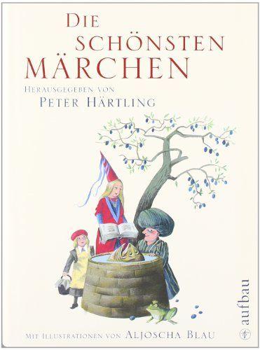 Die schönsten Märchen: Herausgegeben von Peter Härtling. Mit Illustrationen von Aljoscha Blau. von Peter Härtling http://www.amazon.de/dp/3351041071/ref=cm_sw_r_pi_dp_w24oub1DFQQDG