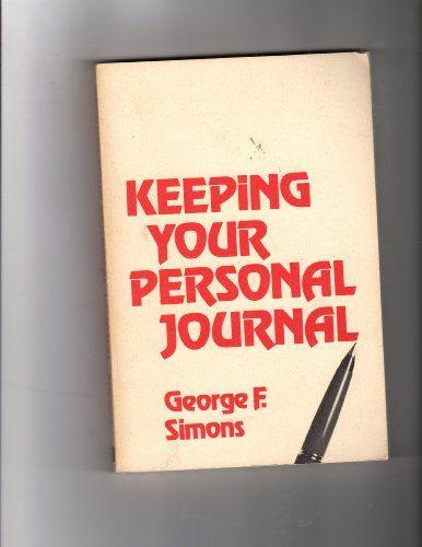 Keeping Your Personal Journal by George F. Simons https://www.amazon.com/dp/0809120925/ref=cm_sw_r_pi_dp_xHpMxbHJZ8T3E