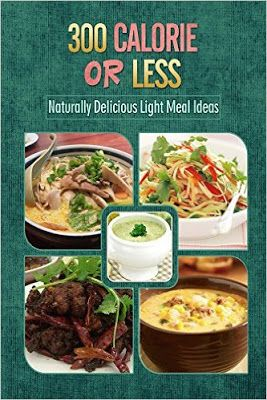 Daily Kindle Cookbooks: 300 Calories or Less - Naturally Delicious Light M...