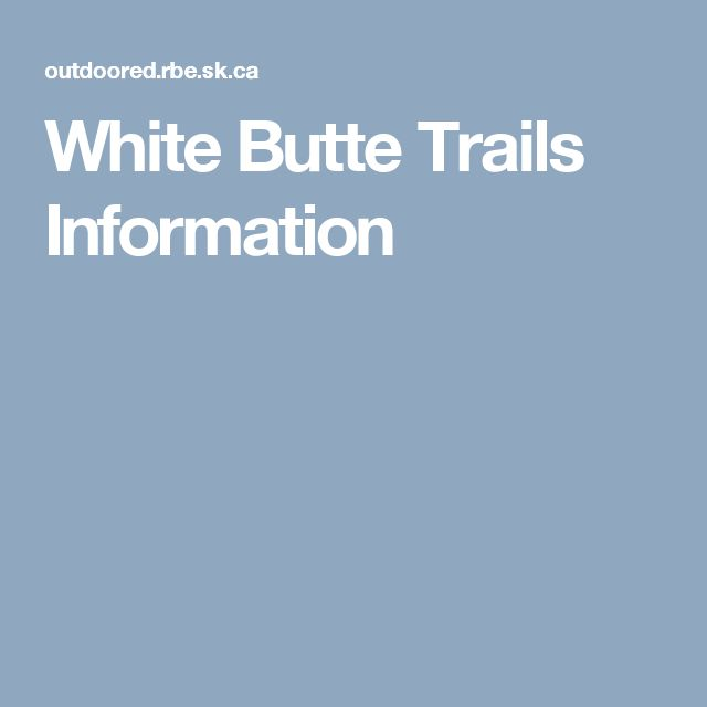 White Butte Trails Information