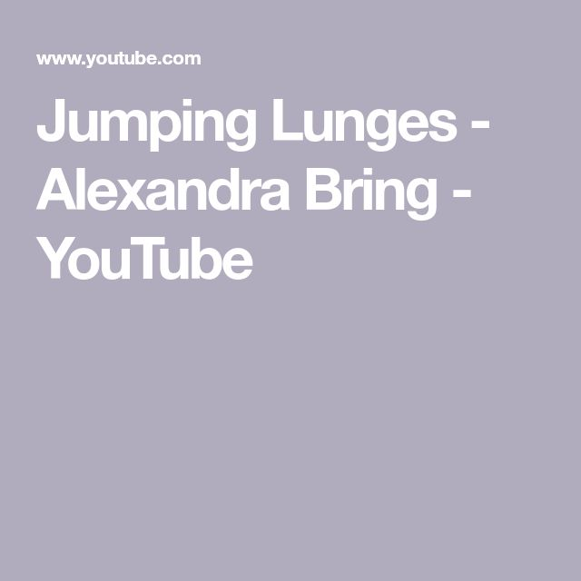 Jumping Lunges - Alexandra Bring - YouTube