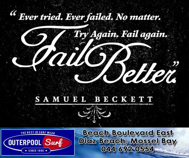 """"""" Ever tried. Ever failed. No matter. Try Again. Fail again. Fail better."""" - Samuel Beckett.   #Quotes #Fail #TryAgain"""