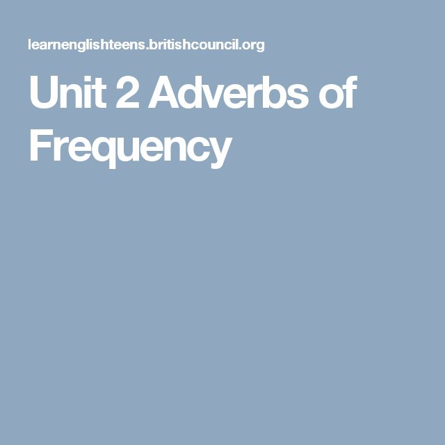 Unit 2 Adverbs of Frequency