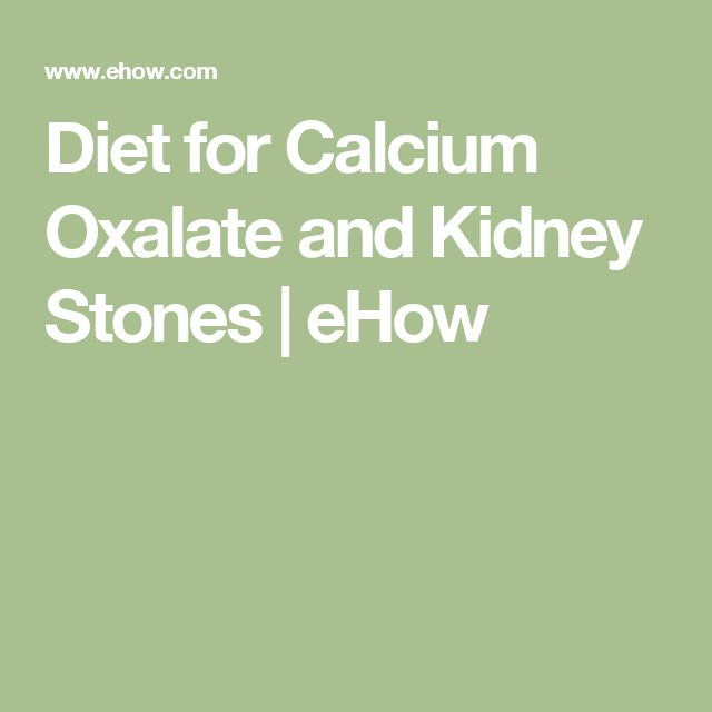 Diet for Calcium Oxalate and Kidney Stones | eHow