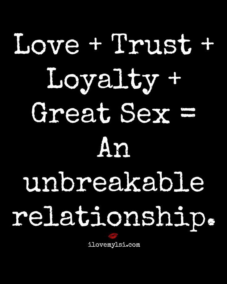Love + Trust + Loyalty + Great Sex = An unbreakable relationship. #relationshipquotes #lovequotes #relationshiptips