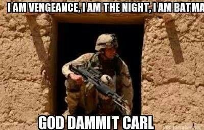 Shut the fuck up Carl! is a military meme that usually is scene that depicts some military situation sometimes it's a funny mess up or just a picture that i