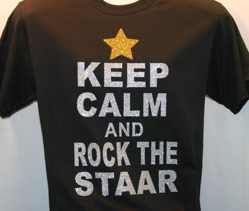Keep Calm & Rock The Staar, $15.00 Cute Teacher Tshirt! Got mine!!!
