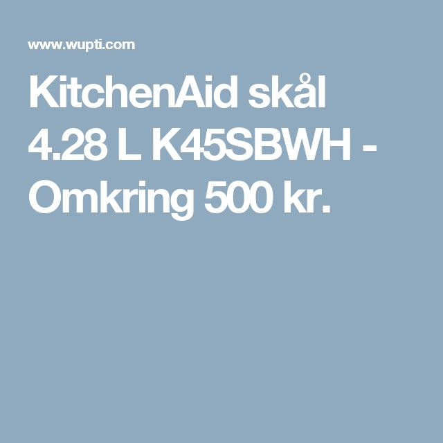 KitchenAid skål 4.28 L K45SBWH - Omkring 500 kr.