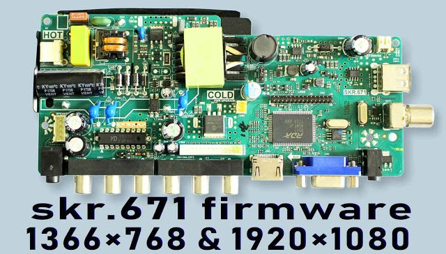 skr 671 TV Board firmware free download for 1366×768 and 1920×1080